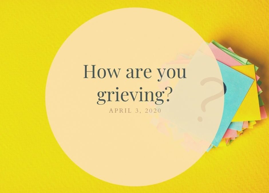 How are you grieving?