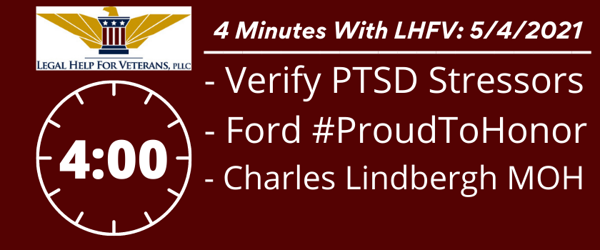 4 Minutes With LHFV: 5/4/21 - Verifying PTSD Stressors, Ford #ProudToHonor, Charles Lindbergh MOH