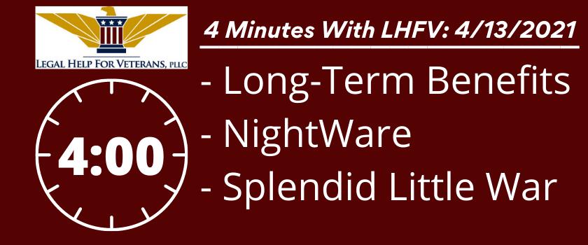 4 Minutes With LHFV: 4/13/2021 - Long-Term Care Benefits, NightWare, A Splendid Little War