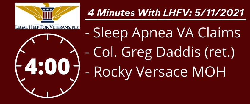 051121_4_Minutes_With_LHFV_Sleep Apnea VA Claims_ Col. Gregory Daddis (Ret.)_ Rocky Versace MOH