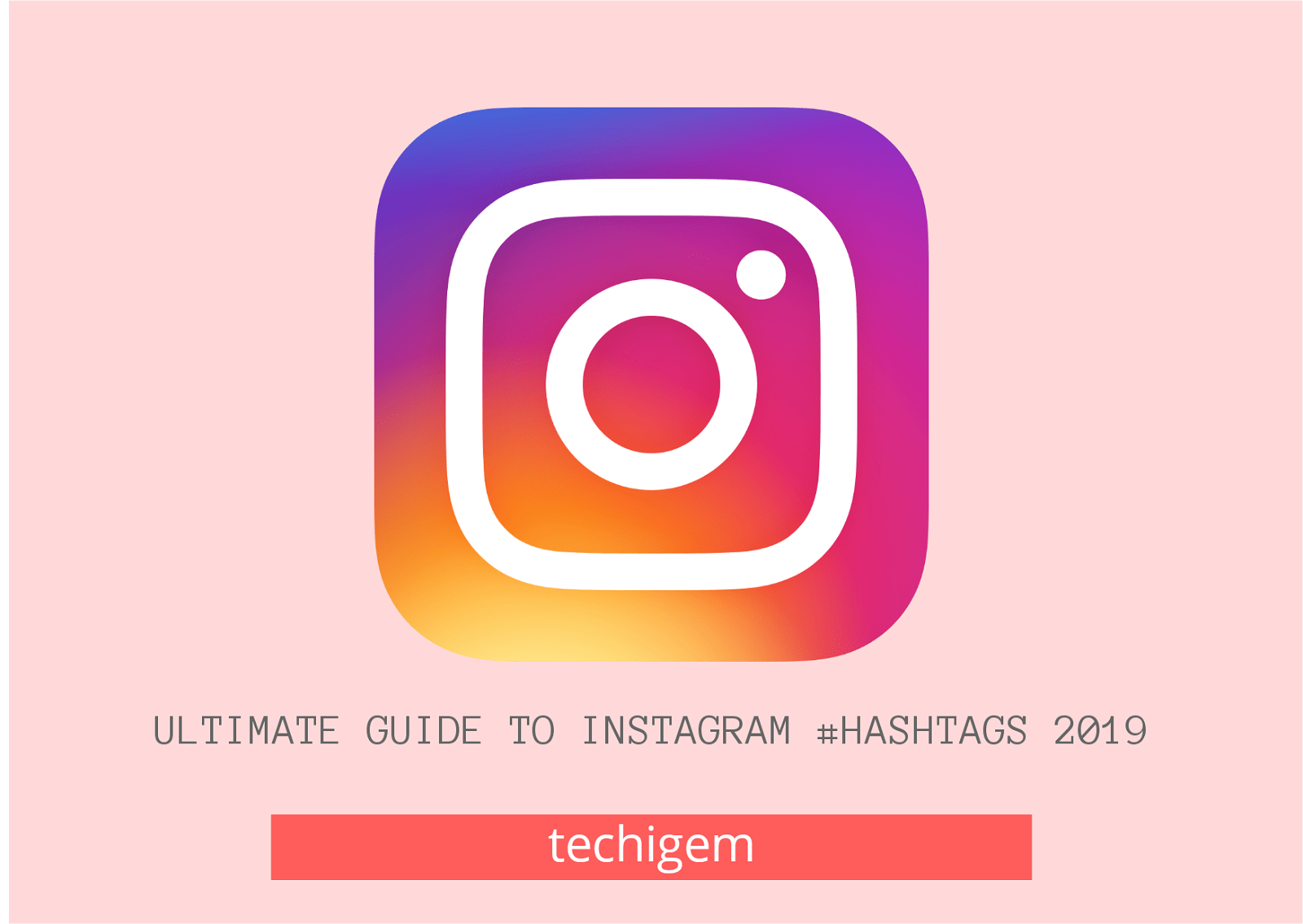 ultimate guide to instagram hashtags 2021