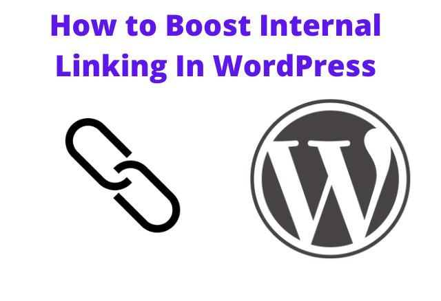 9 Best Tips To Boost Internal Linking In WordPress