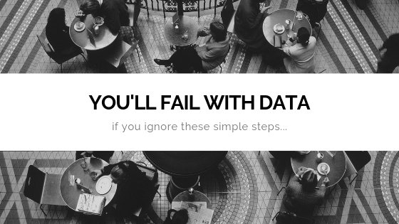Fail with data if you ignore these steps